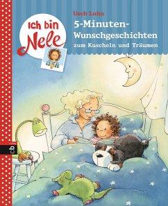 5-Minuten-Wunschgeschichten zum Kuscheln und Träumen / Ich bin Nele (eBook, ePUB) - Luhn, Usch