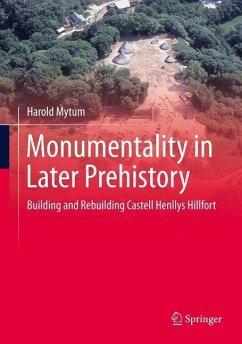 Monumentality in Later Prehistory (eBook, PDF) - Mytum, Harold