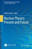 Nuclear Physics: Present and Future (eBook, PDF)