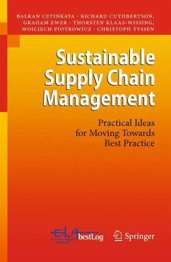 Sustainable Supply Chain Management (eBook, PDF) - Ewer, Graham; Cetinkaya, Balkan; Piotrowicz, Wojciech; Tyssen, Christoph; Klaas-Wissing, Thorsten; Cuthbertson, Richard