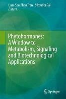 Phytohormones: A Window to Metabolism, Signaling and Biotechnological Applications (eBook, PDF)