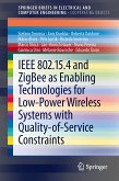 IEEE 802.15.4 and ZigBee as Enabling Technologies for Low-Power Wireless Systems with Quality-of-Service Constraints (eBook, PDF)