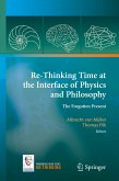 Re-Thinking Time at the Interface of Physics and Philosophy (eBook, PDF)