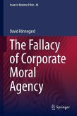 The Fallacy of Corporate Moral Agency (eBook, PDF)