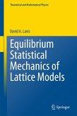 Equilibrium Statistical Mechanics of Lattice Models (eBook, PDF)
