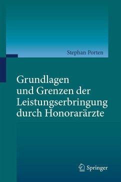 Grundlagen und Grenzen der Leistungserbringung durch Honorarärzte (eBook, PDF) - Porten, Stephan