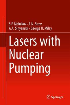 Lasers with Nuclear Pumping (eBook, PDF) - Melnikov, S. P.; Sinyanskii, A. A.; Sizov, A. N.; Miley, George H.