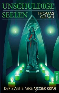 Unschuldige Seelen (eBook, PDF) - Giesau, Thomas