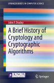A Brief History of Cryptology and Cryptographic Algorithms (eBook, PDF)