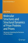 Molecular Structures and Structural Dynamics of Prion Proteins and Prions (eBook, PDF)