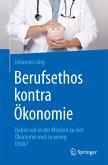 Berufsethos kontra Ökonomie (eBook, PDF)