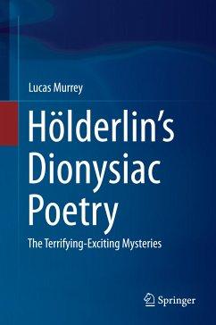 Hölderlin's Dionysiac Poetry (eBook, PDF) - Murrey, Lucas