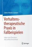 Verhaltenstherapeutische Praxis in Fallbeispielen (eBook, PDF)