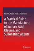 A Practical Guide to the Manufacture of Sulfuric Acid, Oleums, and Sulfonating Agents (eBook, PDF)