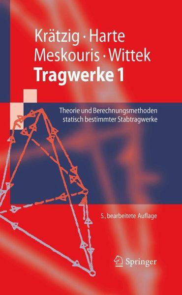 Tragwerke 1 (eBook, PDF) - Krätzig, Wilfried B.; Harte, Reinhard; Meskouris, Konstantin; Wittek, Udo