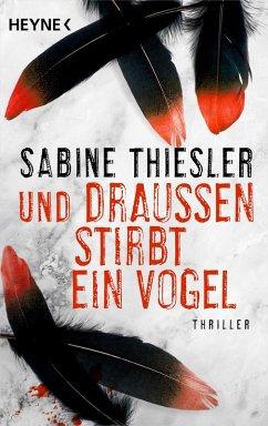Und draußen stirbt ein Vogel (eBook, ePUB) - Thiesler, Sabine
