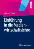Einführung in die Medienwirtschaftslehre (eBook, PDF)