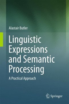 Linguistic Expressions and Semantic Processing (eBook, PDF) - Butler, Alastair