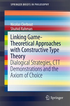 Linking Game-Theoretical Approaches with Constructive Type Theory (eBook, PDF) - Clerbout, Nicolas; Rahman, Shahid