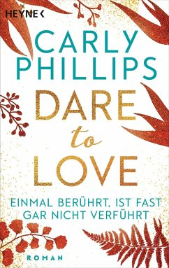 Einmal berührt ist fast gar nicht verführt / Dare to love Bd.2 (eBook, ePUB) - Phillips, Carly