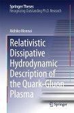 Relativistic Dissipative Hydrodynamic Description of the Quark-Gluon Plasma (eBook, PDF)