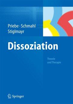Dissoziation (eBook, PDF) - Priebe, Kathlen; Schmahl, Christian; Stiglmayr, Christian