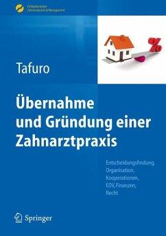 Übernahme und Gründung einer Zahnarztpraxis (eBook, PDF) - Tafuro, Francesco