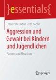 Aggression und Gewalt bei Kindern und Jugendlichen (eBook, PDF)