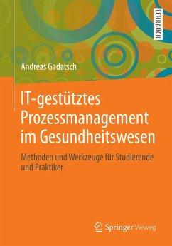 IT-gestütztes Prozessmanagement im Gesundheitswesen (eBook, PDF) - Gadatsch, Andreas