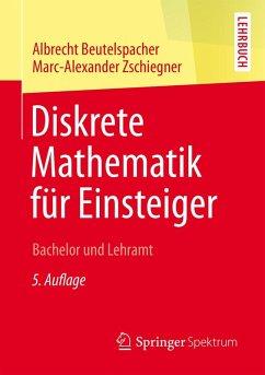 Diskrete Mathematik für Einsteiger (eBook, PDF) - Beutelspacher, Albrecht; Zschiegner, Marc-Alexander