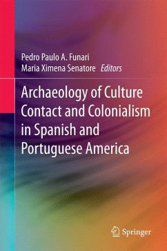 Archaeology of Culture Contact and Colonialism in Spanish and Portuguese America (eBook, PDF)