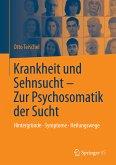 Krankheit und Sehnsucht - Zur Psychosomatik der Sucht (eBook, PDF)