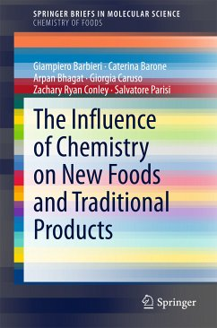 The Influence of Chemistry on New Foods and Traditional Products (eBook, PDF) - Barbieri, Giampiero; Barone, Caterina; Bhagat, Arpan; Caruso, Giorgia; Conley, Zachary Ryan; Parisi, Salvatore