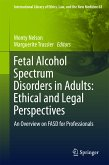Fetal Alcohol Spectrum Disorders in Adults: Ethical and Legal Perspectives (eBook, PDF)