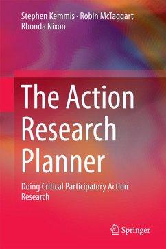 The Action Research Planner (eBook, PDF) - Kemmis, Stephen; McTaggart, Robin; Nixon, Rhonda
