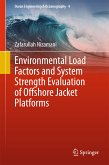 Environmental Load Factors and System Strength Evaluation of Offshore Jacket Platforms (eBook, PDF)