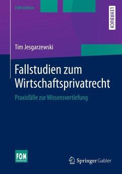 Fallstudien zum Wirtschaftsprivatrecht (eBook, ...