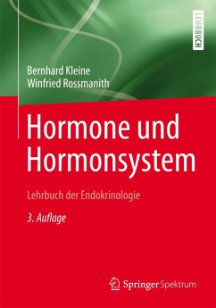Hormone und Hormonsystem - Lehrbuch der Endokrinologie (eBook, PDF) - Kleine, Bernhard; Rossmanith, Winfried G.