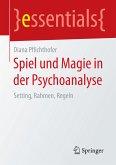 Spiel und Magie in der Psychoanalyse (eBook, PDF)