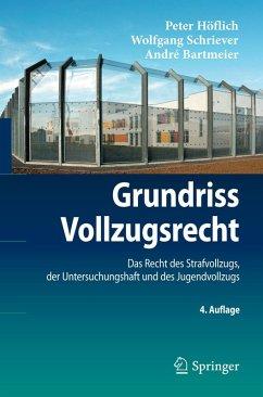 Grundriss Vollzugsrecht (eBook, PDF) - Höflich, Peter; Schriever, Wolfgang; Bartmeier, André