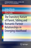 The Transitory Nature of Parent, Sibling and Romantic Partner Relationships in Emerging Adulthood (eBook, PDF)