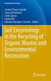 Soil Enzymology in the Recycling of Organic Wastes and Environmental Restoration (eBook, PDF)
