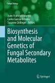Biosynthesis and Molecular Genetics of Fungal Secondary Metabolites (eBook, PDF)