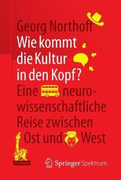 Wie kommt die Kultur in den Kopf? (eBook, PDF) - Northoff, Georg