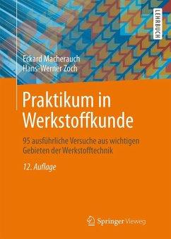 Praktikum in Werkstoffkunde (eBook, PDF) - Macherauch, Eckard; Zoch, Hans-Werner