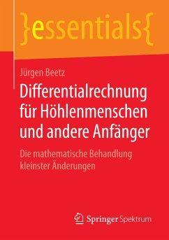 Differentialrechnung für Höhlenmenschen und andere Anfänger (eBook, PDF) - Beetz, Jürgen