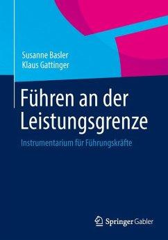 Führen an der Leistungsgrenze (eBook, PDF) - Basler, Susanne; Gattinger, Klaus