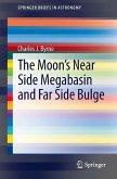 The Moon's Near Side Megabasin and Far Side Bulge (eBook, PDF)