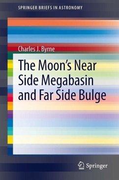 The Moon's Near Side Megabasin and Far Side Bulge (eBook, PDF) - Byrne, Charles