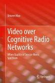 Video over Cognitive Radio Networks (eBook, PDF)